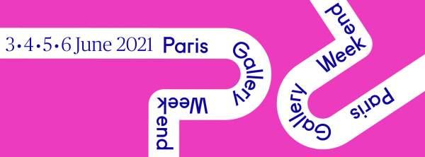 PARIS GALLERY WEEKEND(3 au 6 juin 2021) 2021 AFFICHE UN NOMBRE RECORD DE GALERIES PARTICIPANTES :  127