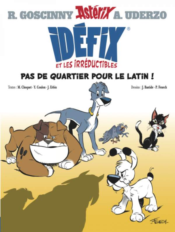 Idéfix et les irréductibles...pas de quartier pour le latin- R.Goscinny/A.Uderzo